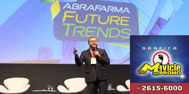 Abrafarma Future Trens debate consumo e a inovação digital   Guia da Farmácia   Imã de geladeira e Gráfica Mavicle Promo